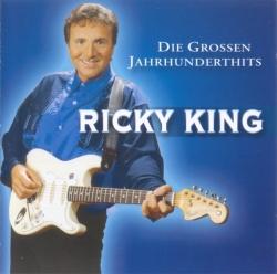 Ricky King - Die Grossen Jahrhunderthits