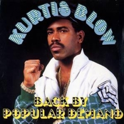 Kurtis Blow - Back By Popular Demand