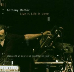 Anthony Rother - Live Is Life Is Love