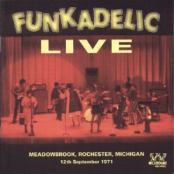 Funkadelic - Live - Meadowbrook, Rochester, Michigan - 12th September 1971