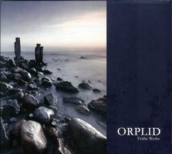 ORPLID - Frühe Werke