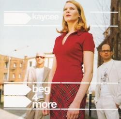 Kaycee - Beg 4 More