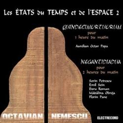 Octavian Nemescu - Les États Du Temps Et De L'Espace 2: Quindecimortuorium Pour 1 Heure Du Matin / Negantidiadua Pour 2 Heures Du Matin