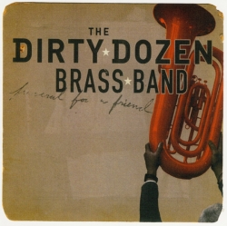 The Dirty Dozen Brass Band - Funeral For A Friend