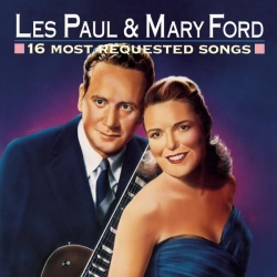 Les Paul & Mary Ford - 16 Most Requested Songs