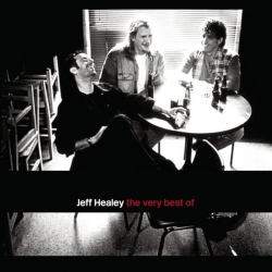 The Jeff Healey Band - The Very Best Of