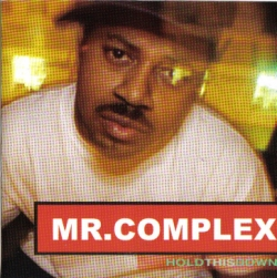 Mr. Complex - Hold This Down