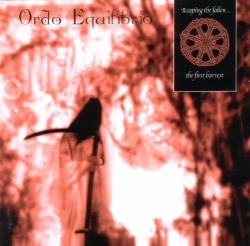 Ordo Equilibrio - Reaping The Fallen... The First Harvest