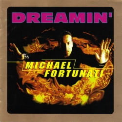 MICHAEL FORTUNATI - Dreamin'