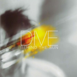 Dive - Behind The Sun