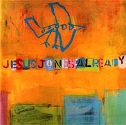 Jesus Jones - Already