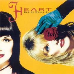 Heart - Desire Walks On