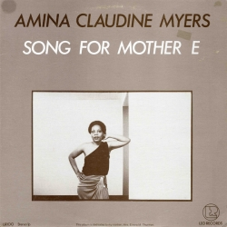Amina Claudine Myers - Song For Mother E