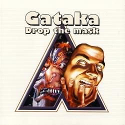 Gataka - Drop The Mask