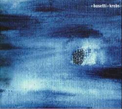 Alessandro Bosetti - ° Bosetti ° Krebs °
