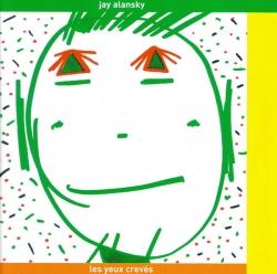 Jay Alansky - Les Yeux Crevés