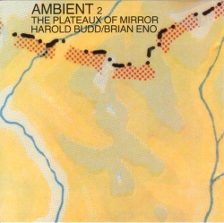 Brian Eno and David Byrne - Ambient 2: The Plateaux Of Mirror