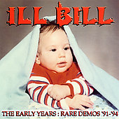 Ill Bill - The Early Years: Rare Demos ´91-´94