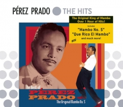 Perez Prado - The Best Of Perez Prado: The Original Mambo #5