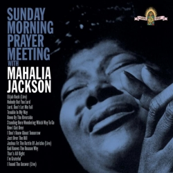 Mahalia Jackson - Sunday Morning Prayer Meeting With Mahalia Jackson