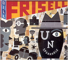 Bill Frisell - Unspeakable