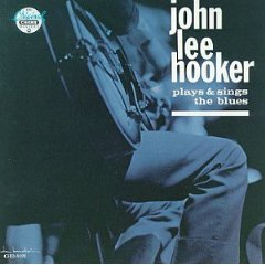 John Lee Hooker - Plays And Sings The Blues