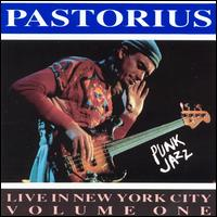 Jaco Pastorius - Live In New York City, Vol. 1: Punk Jazz