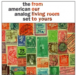 the american analog set - From Our Living Room To Yours