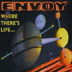 Envoy - Where There's Life...