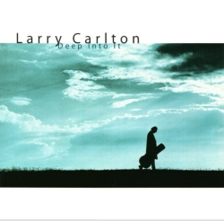 Larry Carlton - Deep Into It