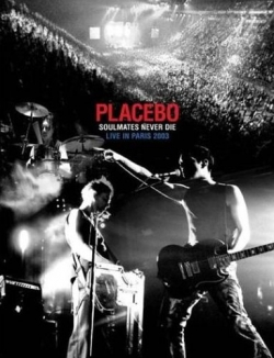 Placebo - Soulmates Never Die: Live in Paris 2003