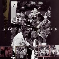 MFSB - The Best Of MFSB: Love Is The Message