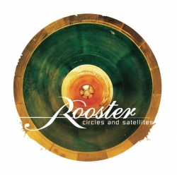 Rooster - Circles And Satellites