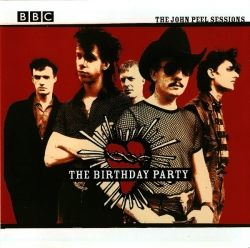 The Birthday Party - The John Peel Sessions