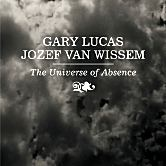 Gary Lucas - The Universe Of Absence
