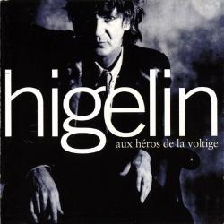 Jacques Higelin - Aux Héros De La Voltige