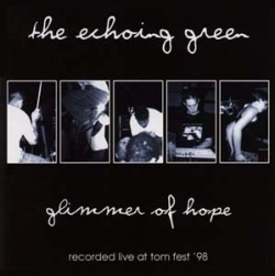 The Echoing Green - Glimmer Of Hope - Recorded Live At TOM Fest '98