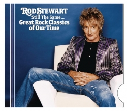 Rod Stewart - Still The Same...Great Rock Classics Of Our Time