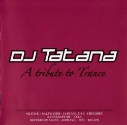 DJ Tatana - A Tribute To Trance