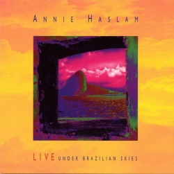 Annie Haslam - Live Under Brazilian Skies