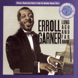 Erroll Garner - Long Ago And Far Away