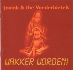 Jovink & de Voederbietels - Wakker Worden