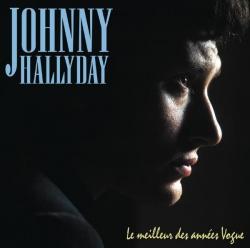 Johnny Hallyday - Le Meilleur Des Années Vogue