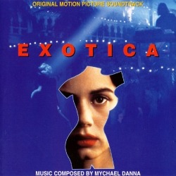 Mychael Danna - Exotica (Original Motion Picture Soundtrack)
