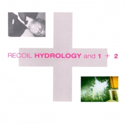 Recoil - Hydrology And 1 + 2