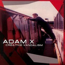 Adam X - Creative Vandalism