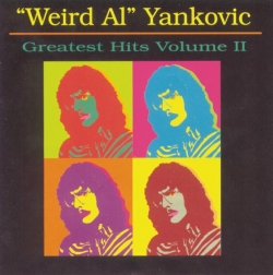Weird Al Yankovic - Greatest Hits, Vol. 2