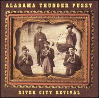 Alabama Thunderpussy - River City Revival