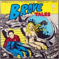 Richard Bone - Brave Tales