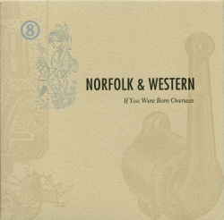 Norfolk & Western - If You Were Born Overseas